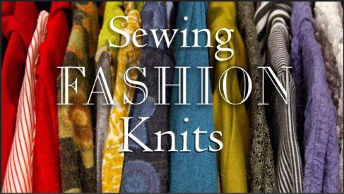Sewing Fashion Knits
